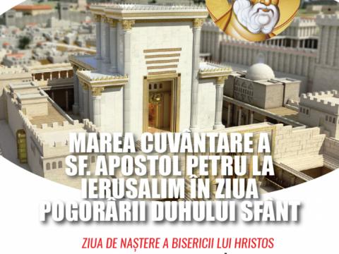 """""""Marea cuvântare a Sf. Ap. Petru la Ierusalim în ziua Pogorârii Duhului Sfânt."""" (18 iunie 2019, ora 18.00)"""