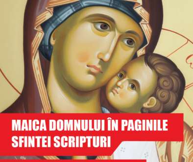 """""""Maica Domnului în paginile Sfintei Scripturi"""" (joi, 1 august 2019, Galați)"""